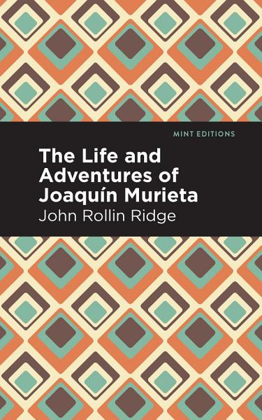 Download The Life and Adventures of Joaqu  n Murieta Book