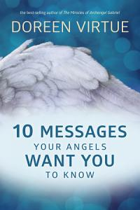 10 Messages Your Angels Want You to Know Book