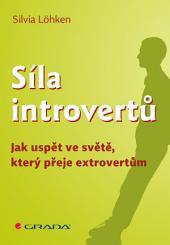 Síla introvertů: Jak uspět ve světě, který přeje extrovertům