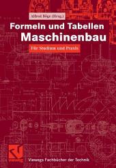 Formeln und Tabellen Maschinenbau: Für Studium und Praxis