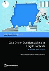Data-Driven Decision Making in Fragile Contexts: Evidence from Sudan
