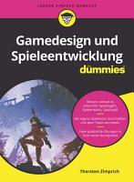 Gamedesign und Spieleentwicklung f  r Dummies PDF