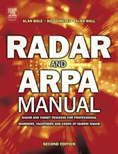 Radar and ARPA Manual: Radar and Target Tracking for Professional Mariners, Yachtsmen and Users of Marine Radar, Edition 2