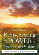 Rediscovering the Power of Dreams and Visions