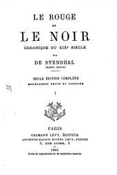 Le rouge et le noir: chronique du XIXe siècle, Volume1