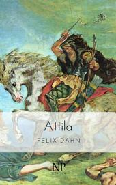 Attila: Historischer Roman aus der Völkerwanderung