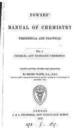 A manual of elementary chemistry, theoretical and practical: Volume 1