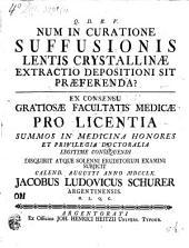 Num in curatione suffusionis lentis crystallinae extractio depositioni sit praeferenda