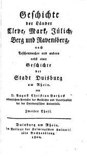 Geschichte der Länder Cleve, Mark, Jülich, Berg, und Ravensberg: nach Teschenmacher und andern nebst einer Geschichte der Stadt Duisburg am Rhein, Band 2