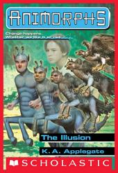 The Illusion (Animorphs #33)