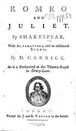 Romeo and Juliet ... With alterations, and an additional scene; by D. Garrick. As it is performed at the Theatre-Royal in Drury-Lane