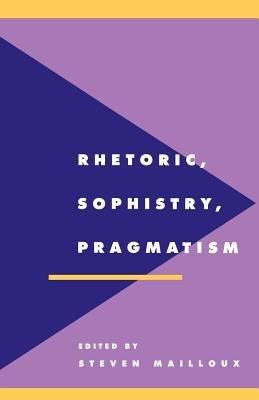 Rhetoric  Sophistry  Pragmatism PDF