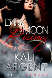 Dark Moon Rising: The Revenant, Book 2