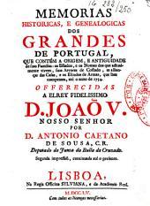 Memorias historicas e genealogicas dos grandes de Portugal, que contem a origem e antiguidade de suas familias, os estados e os nomes dos que actualmente vivem...