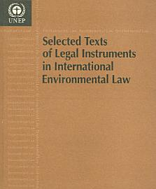 Selected Texts of Legal Instruments in International Environmental Law PDF
