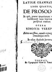 Latinae grammatices liber quartus : de prosodia