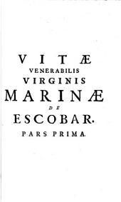 Mirabilis Vita Venerabilis Marinae de Escobar: Volume 1