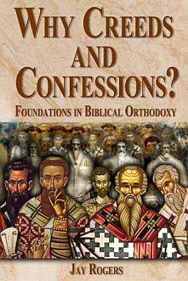 Why Creeds and Confessions