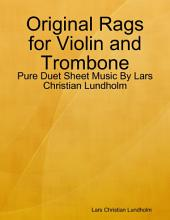 Original Rags for Violin and Trombone - Pure Duet Sheet Music By Lars Christian Lundholm