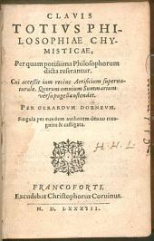 Gerardi Dornei Clavis totius philosophiae chymisticae