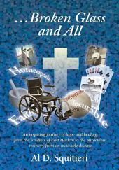 ...Broken Glass and All: An Inspiring Journey of Hope and Healing