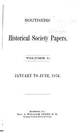 Southern Historical Society Papers: Volumes 1-9; Volumes 11-17; Volumes 23-52