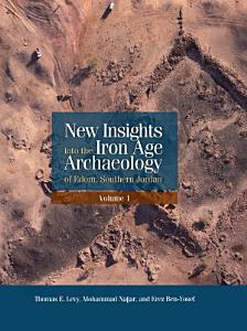New Insights into the Iron Age Archaeology of Edom  Southern Jordan PDF