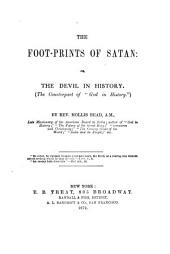 "The Foot-prints of Satan: Or, The Devil in History (The Counterpart of ""God in History"")"