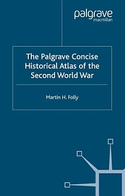 The Palgrave Concise Historical Atlas of World War II PDF