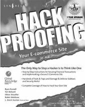 Hack Proofing Your E-commerce Web Site: The Only Way to Stop a Hacker is to Think Like One