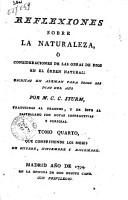Reflexiones sobre la naturaleza     consideraciones de las obras de Dios en el   rden natural  escritas en aleman para todos los dias del a  o por M  C  C  Sturm      Tomo primero   quarto  PDF