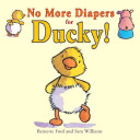 No More Diapers for Ducky  Book