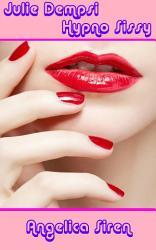 Julie Dempsi Hypno Sissy  A Sissification Forced Feminization Erotica  PDF