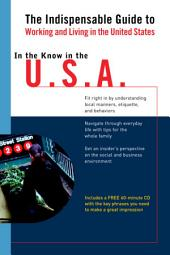 In the Know in the U.S.A.: The Indispensable Guide to Working and Living in the United States