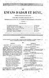 Les Enfans d' Adam et d' Éve comédie-vaudeville en deux actes par MM. Eugène Grangé et ***...Représenté pour la première fois, sur le Théatre des Folies-dramatiques, le 18 avril 1840
