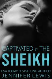 Desert Kings Book 4: Amahd: Captivated by the Sheikh