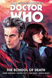Doctor Who: The Twelfth Doctor - Volume 4: The School of Death (complete collection)