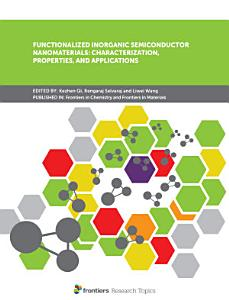 Functionalized Inorganic Semiconductor Nanomaterials  Characterization  Properties  and Applications