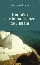 Enquête sur la naissance de l' Islam