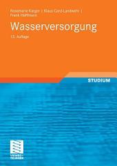 Wasserversorgung: Gewinnung - Aufbereitung - Speicherung - Verteilung, Ausgabe 13