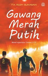 Gawang Merah Putih: Novel Reportase U-19
