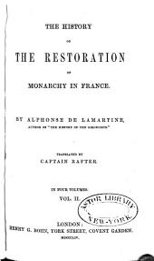 The history of the restoration of monarchy in France: Volume 2