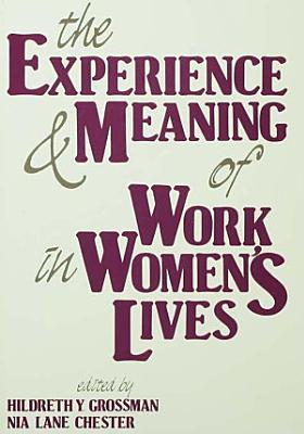 The Experience and Meaning of Work in Women s Lives PDF