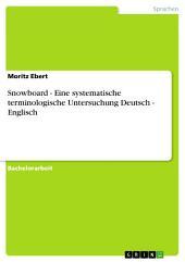Snowboard - Eine systematische terminologische Untersuchung Deutsch - Englisch