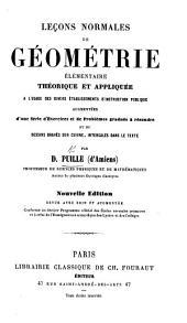 Leçons normales de Géométrie élémentaire théorique et appliquée ..., augmentées d'une série d'exercices ... et de dessins ... Nouvelle édition ... augmentée