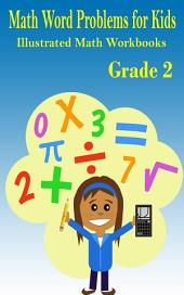 Math Word Problems : Grade 2: Illustrated Math Workbooks