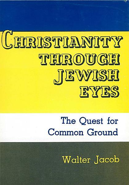 Download Christianity Through Jewish Eyes Book