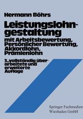 Leistungslohngestaltung: mit Arbeitsbewertung, Persönlicher Bewertung, Akkordlohn, Prämienlohn, Ausgabe 3
