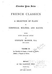 A Selection of Plays by Corneille, Molière and Racine: Volume 3