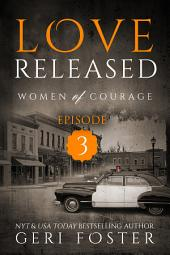 Love Released: Episode Three
